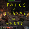 Tales of Dwarfs and Greed